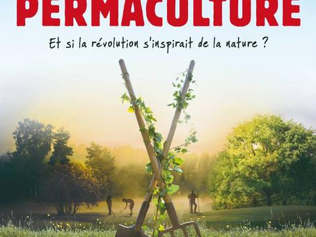 L'Eveil de la permaculture - Chronique du documentaire d'Adrien Bellay