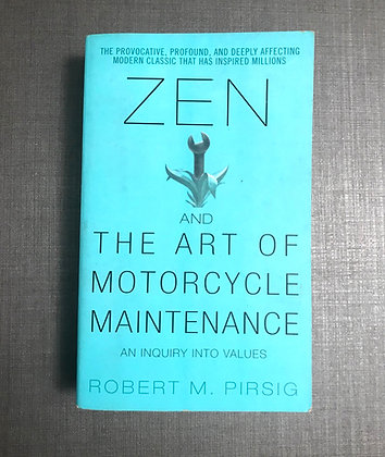 Zen and the Art of Motorcycle Maintenance (Robert M. Pirsig)