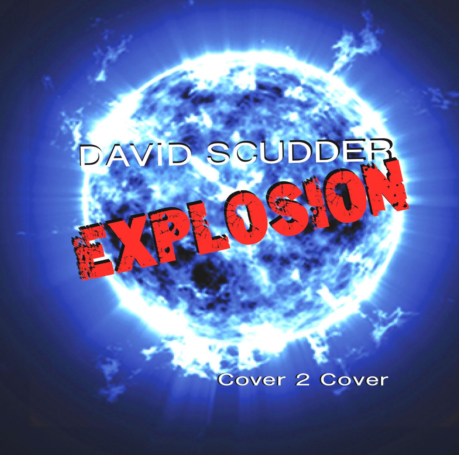 David Scudder EXPLOSION