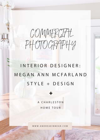 CHARLESTON INTERIOR DESIGN SPOTLIGHT: MEGAN ANN MCFARLAND STYLE + DESIGN
