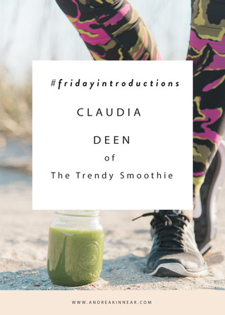 CLAUDIA DEEN of THE TRENDY SMOOTHIE