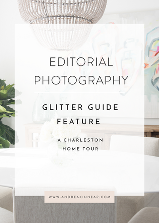 GLITTER GUIDE FEATURE: A CHARLESTON HOME TOUR