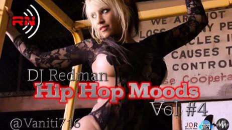 DJRedman Presents Hip Hop Moods Mixtape Vol #4 #US2UK ft. @Vaniti76 - 2016 Campaign First Multi Media Mixtape (Radio Show, Mixtape, Marketing, Mixtape)