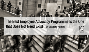 The Best Employee Advocacy Programme is the One that Does not Need Exist