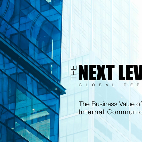 The Next Level: The Business Value of Good Internal Communication