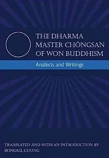 The Dharma Master Chŏngsan of Won Buddhi