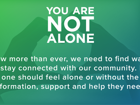 You are NOT alone - Reach out!
