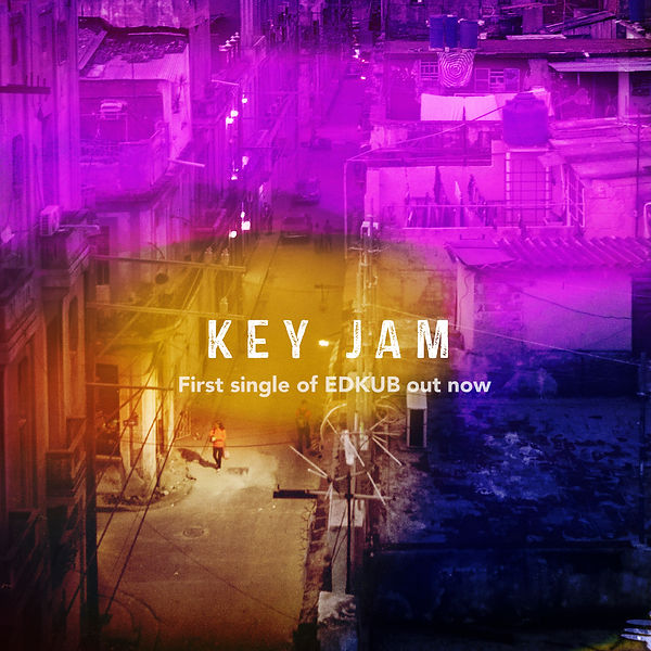 Key Jam. First single of Edkub out now