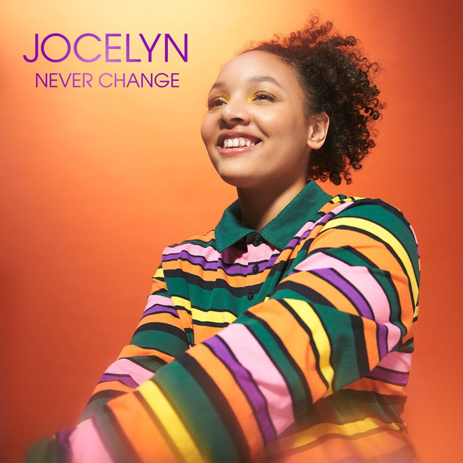 "JOCELYN RELEASES SOPHOMORE SINGLE, ""NEVER CHANGE"""