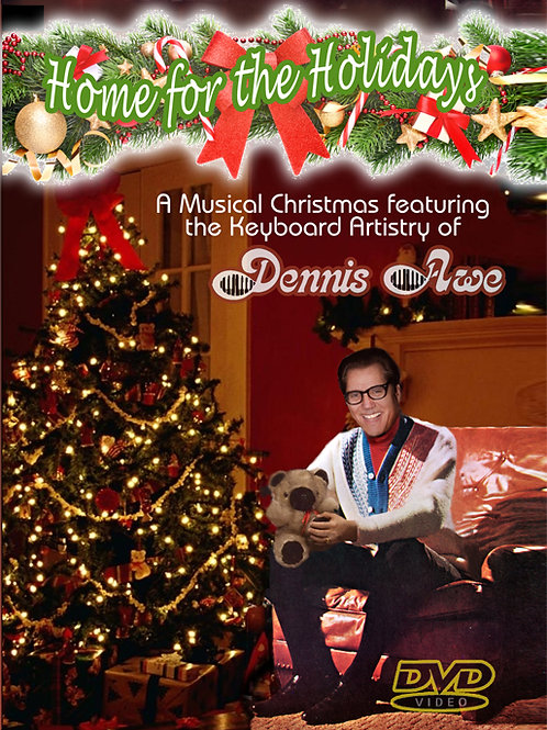 Home for the Holidays starring Dennis Awe