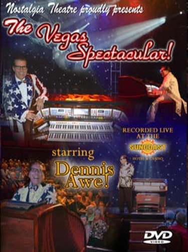 The Vegas Spectacular with Dennis Awe