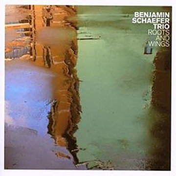Benjamin Schaefer Trio - Roots And Wings (CD)