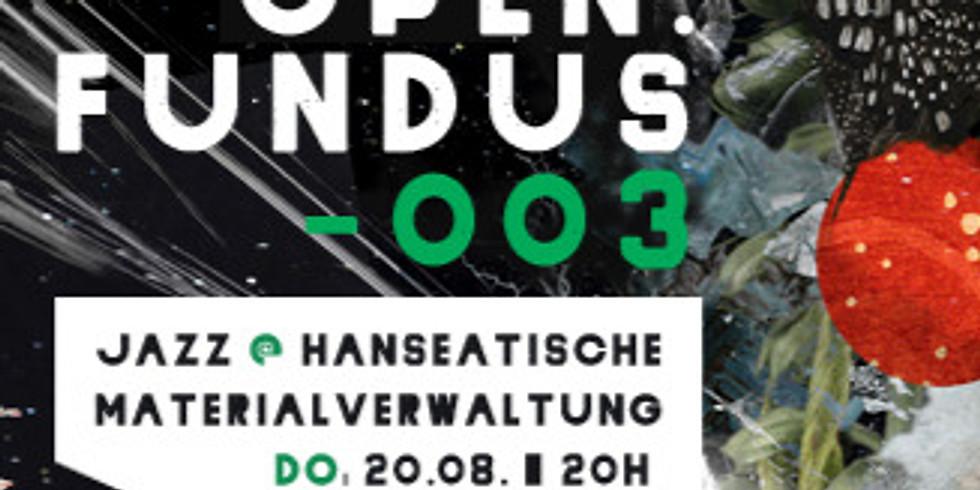 open.fundus 003 - Jazz @ Hanseatische Materialverwaltung