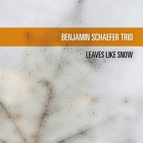 Benjamin Schaefer Trio - Leaves Like Snow (CD)