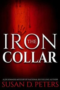 The Iron Collar: A Joi Sommers Mystery
