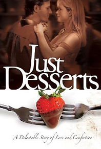 Roger Bellon, Just Desserts, Televisio, Movie, Romantic Comedy, Cooking, Lauren Holly, Wolfgang Puck, Soundtrack, Hallmark