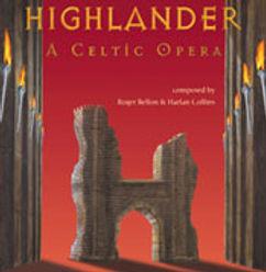 Highlander A Celtic Opera, Highlander The Series, Celtic, Opera, Adrian Paul, Roger Bellon, Harlan Collins