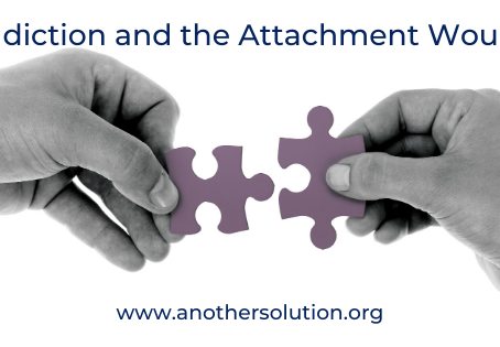 Addiction and the Attachment Wound