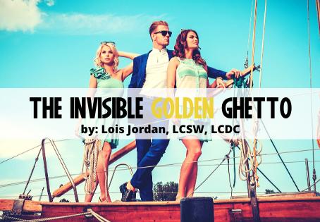 The Invisible Golden Ghetto
