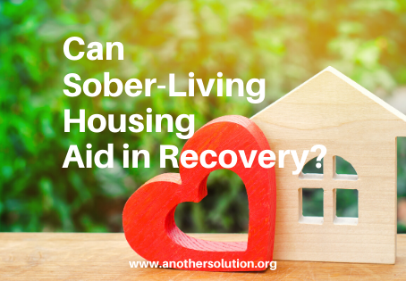 Can Sober-Living Housing Aid in Recovery?