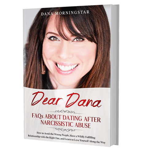 Dear Dana: FAQs About Dating After Narcissistic Abuse