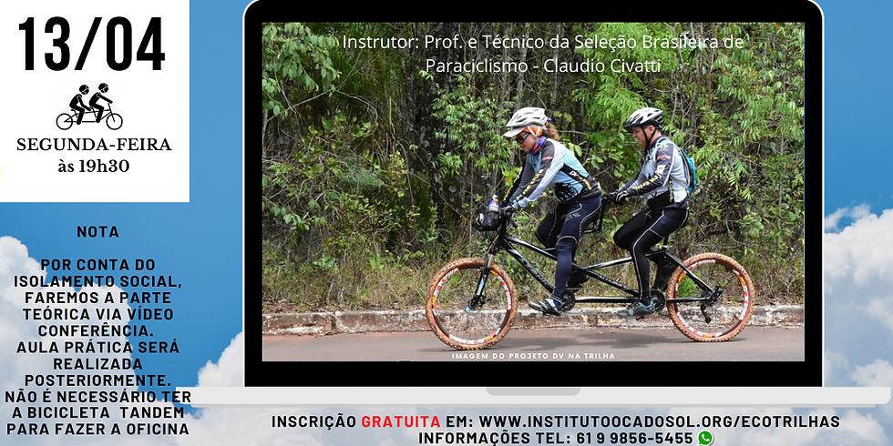 Oficina Piloto de bicicleta Tandem para condução de deficiente visual em trilhas