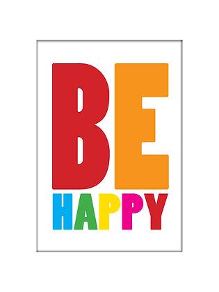 Unframed: Be happy!