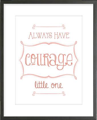 Always Have Courage (Pink)