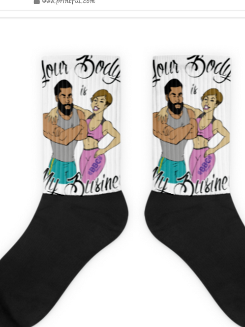 Your Body Is My Business Socks