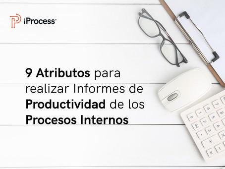 9 Atributos para realizar informes de productividad de los Procesos Internos