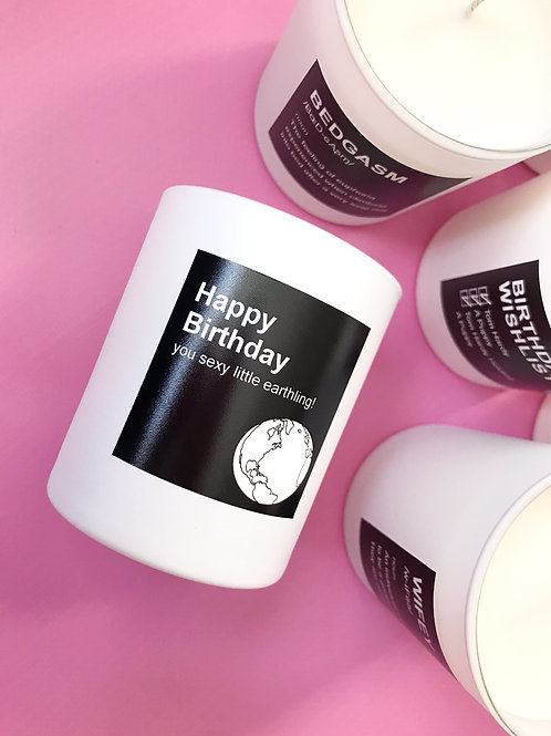 HAPPY BIRTHDAY YOU SEXY LITTLE EARTHLING Luxury Hand Poured Coconut Candle