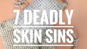 7 DEADLY SKIN SINS
