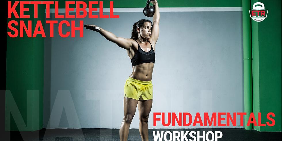 Kettlebell Snatch Fundamentals Workshop