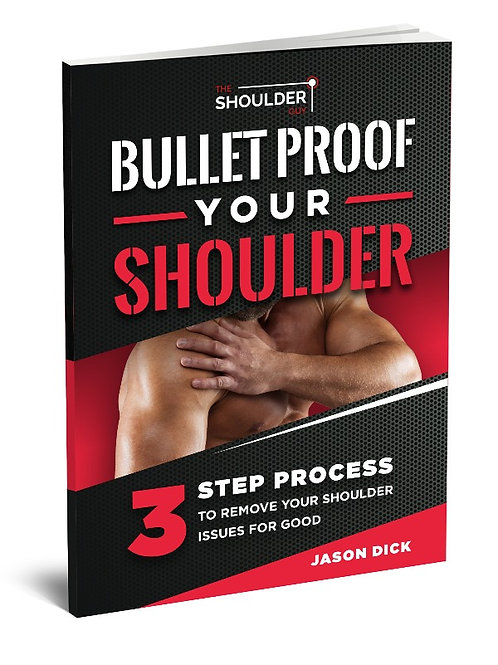 Bullet Proof Your Shoulders Guide: Strength Is Rehab