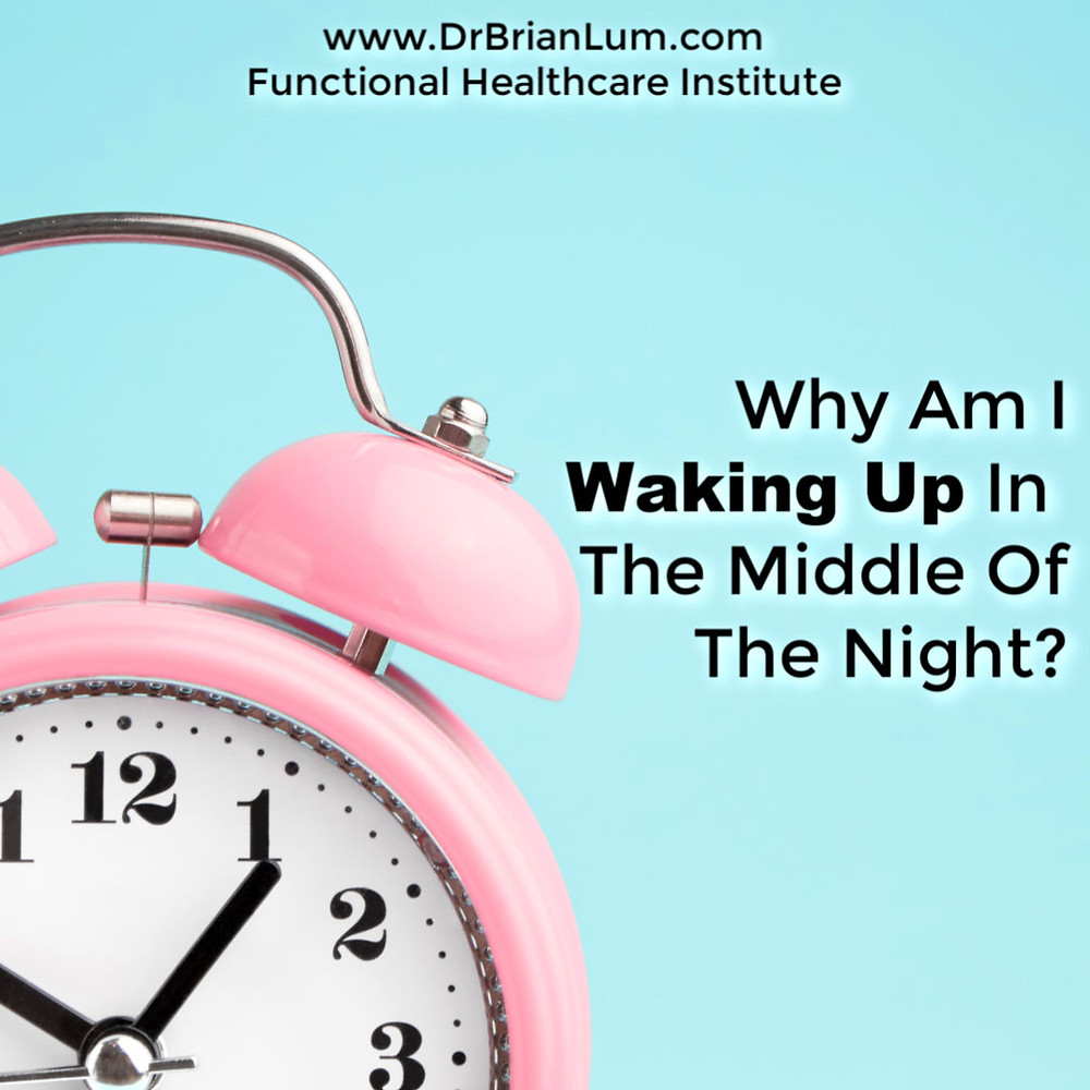 a pink alarm clock with text overlay Why Am I Waking Up In The Middle Of The Night? www.DrBrianLum.com Functional Healthcare Institute