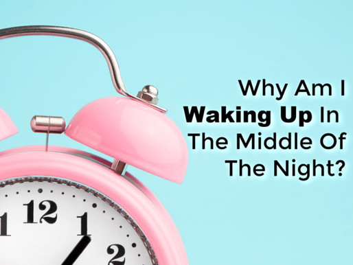 Why Am I Waking Up In The Middle Of The Night?