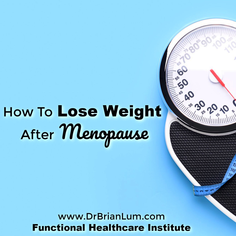 Blue background with a scale. Text overlay how to lose weight after menopause www.drbrianlum.com Functional Healthcare Institute