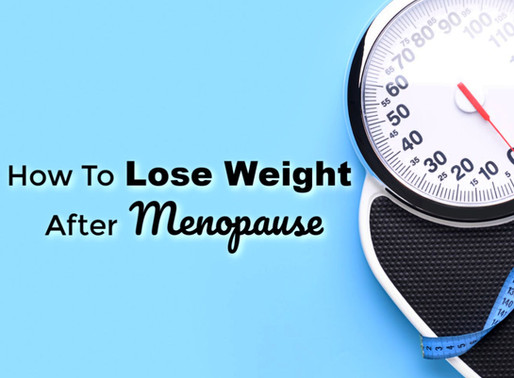 How To Lose Weight After Menopause