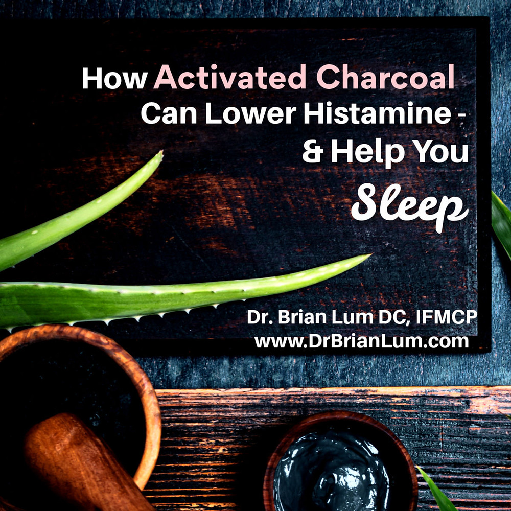 A dark background with a mortar and pestle with activated charcoal in it. Text overlay how activated charcoal can lower histamine and help you sleep. Dr. Brian Lum DC, IFMCP www.drbrianlum.com