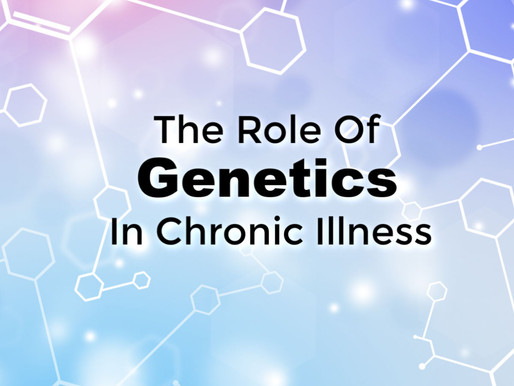 The Role Of Genetics In Chronic Illness