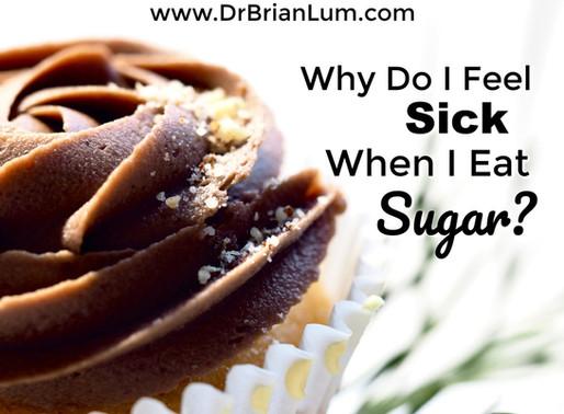 Why Do I Feel Sick When I Eat Sugar?