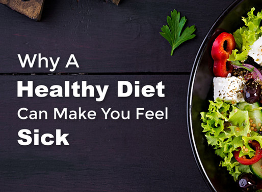 A 'Healthy Diet' Can Make You Feel Sick
