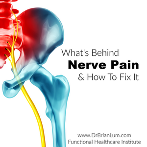 An image of an inflamed nerve and hip bone. Text overlay that says what's behind nerve pain and how to fix it