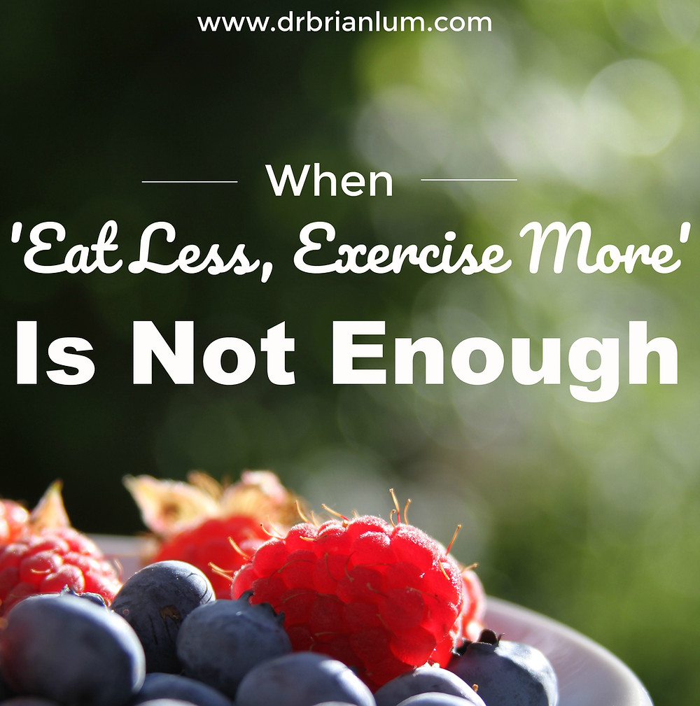 a bowl of berries. text overlay says when eat less, exercise more is not enough