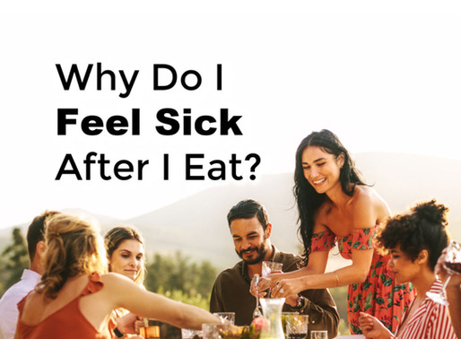 Why Do I Feel Sick After I Eat?