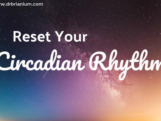 6 Ways To Reset Your Circadian Rhythm