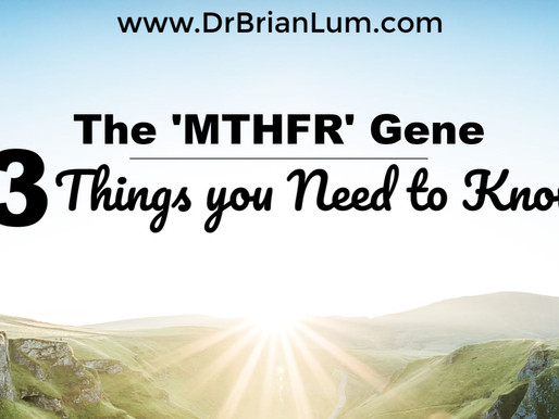 The MTHFR Gene: 3 Things you Need to Know