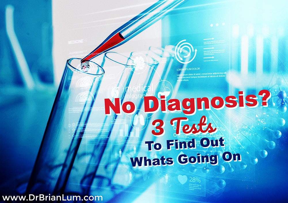 blue test tubes. text overlay saying No Diagnosis? 3 Tests To Find Out What's Going On