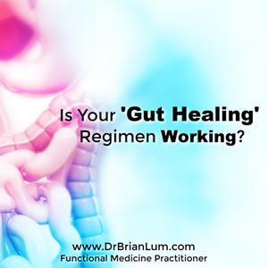 Anatomy of a digestive system. Text overlay that says Is Your 'Gut Healing' Regimen Working?