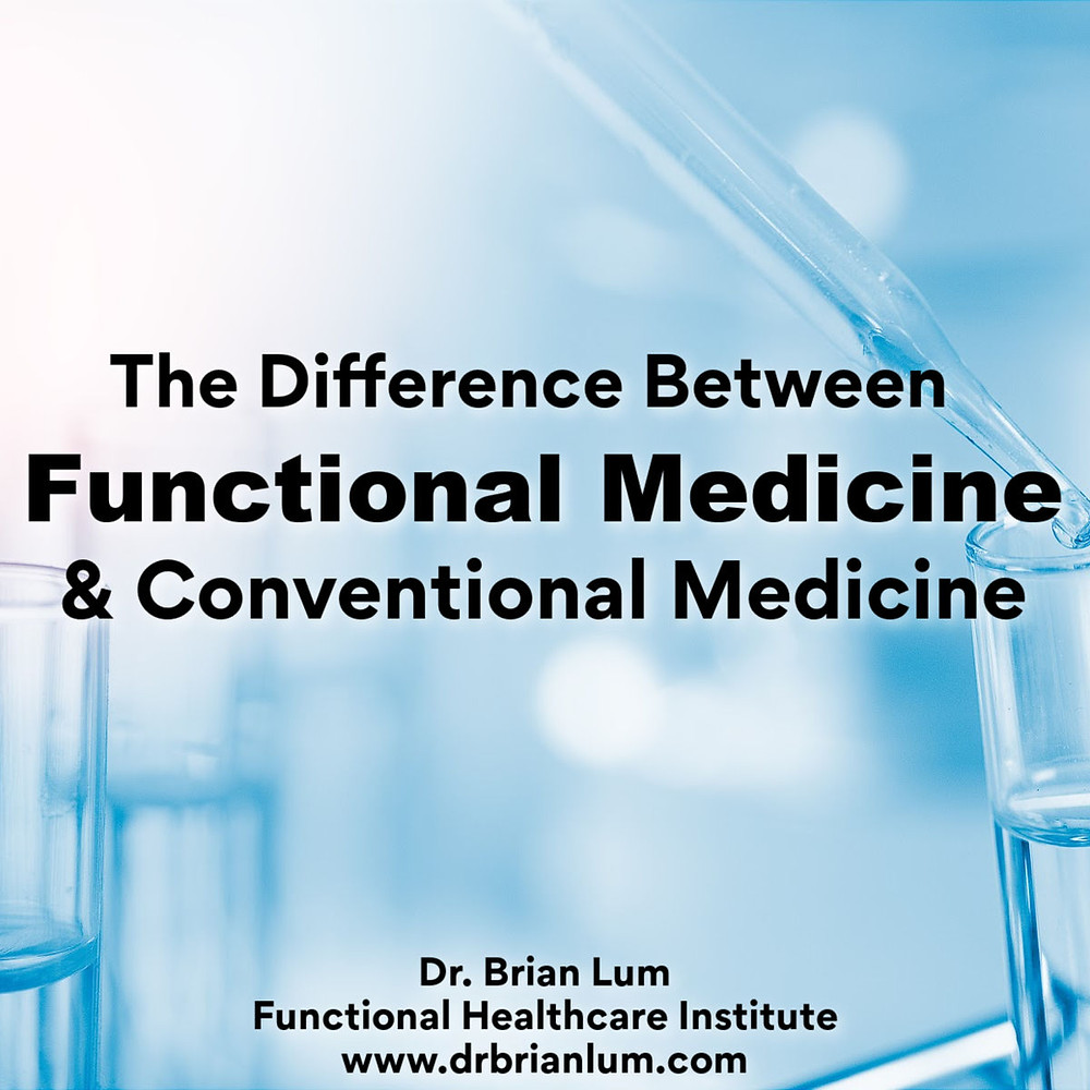a blue background with test tubes. text overlay that says the difference between functional medicine and conventional medicine. Dr. Brian Lum Functional Healthcare Institute www.drbrianlum.com